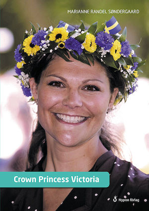Facts about Crown Princess Victoria / Marianne Randel Søndergaard ; translation: Henny Holmqvist