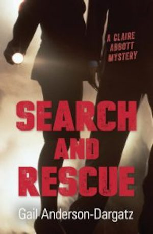 Search and rescue : [a Claire Abbott mystery] / Gail Anderson-Dargatz.