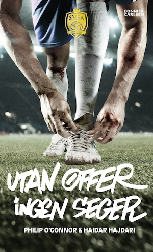 Utan offer, ingen seger / Philip O'Connor & Haidar Hajdari.