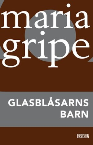 Glasblåsarns barn / Maria Gripe ; med illustrationer av Harald Gripe