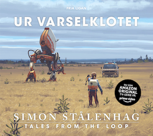 Ur varselklotet - Tales from the Loop nyutgåva
