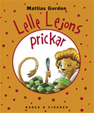 Lelle Lejons prickar / Mattias Gordon