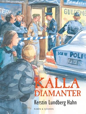 Kalla diamanter / Kerstin Lundberg Hahn ; illustrationer av Jens Ahlbom