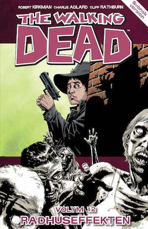 The walking dead: Vol. 12, [Radhuseffekten] / Charlie Adlard, teckning